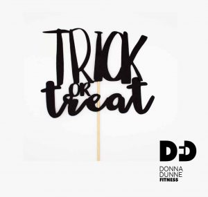 trick or treat sign with Donna Dunne Fitness logo in the right hand corner